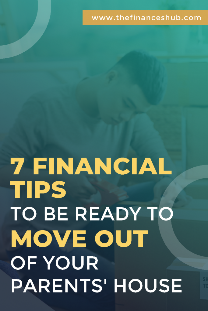 7-Financial-Tips-to-be-Ready-to-Move-Out-of-Your-Parents-House