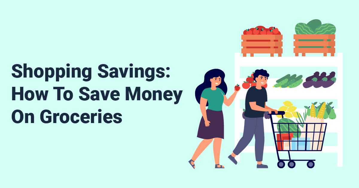 Shopping Savings How To Save Money On Groceries